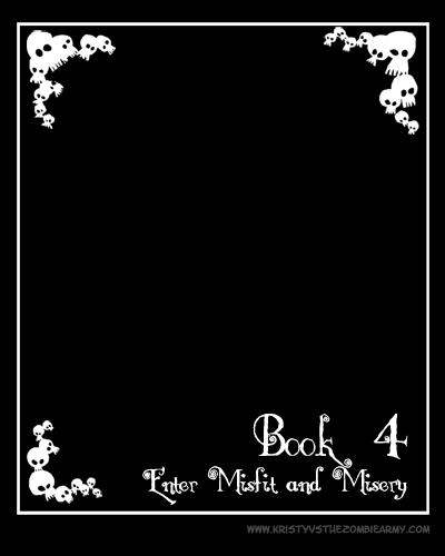 Book 4 - Enter Misfit And Misery